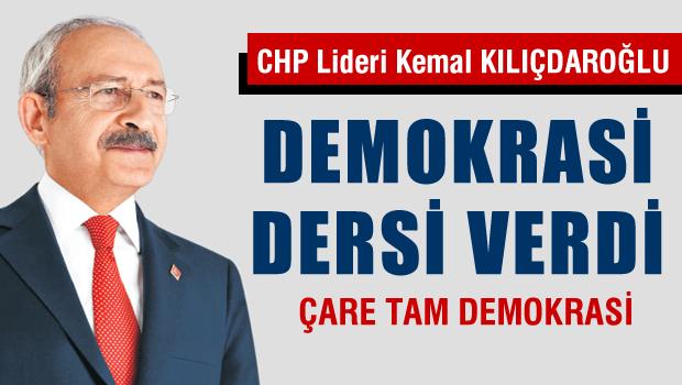 KILIÇDAROĞLI, AKP'ye Demokrasi dersi verdi