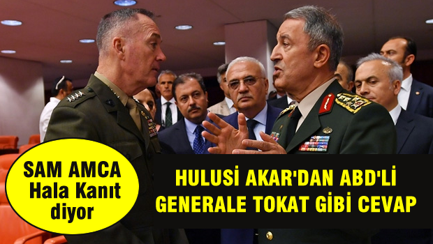 Hulusi Akar'dan kanıt isteyen ABD'li generale yanıt: Kanıt benim!