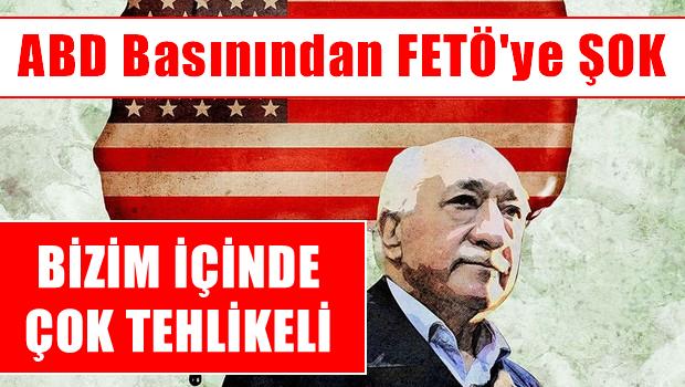 ABD basınında bir ilk: Fethullah Gülen her iki ülke için de çok tehlikeli