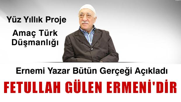 Fetullah GÜLEN Ermenidir- Yüz Yıllık Bir Proje, Amaç Türk Düşmalığı