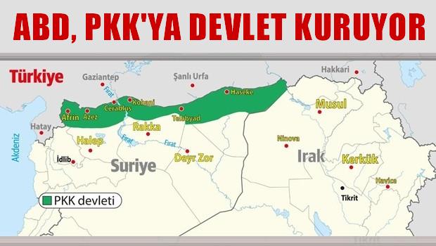 'ABD, Türkiye'nin güneyine PKK devleti kuruyor'