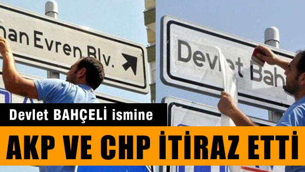 AKP ve CHP'den 'Devlet Bah�eli Bulvar�' itiraz�