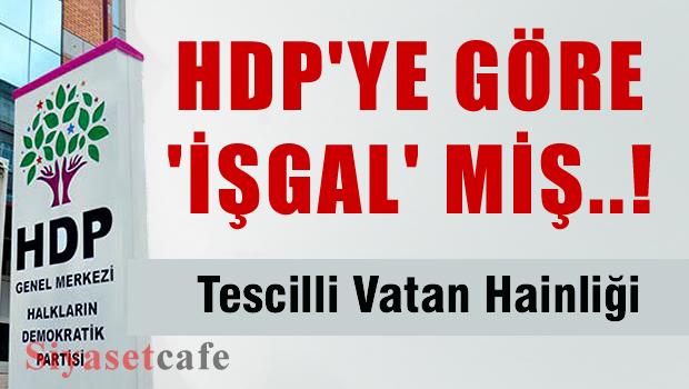 D�nya desteklerken HDP '��gal' dedi