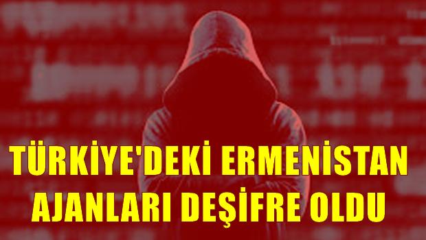 Ermenistan'�n T�rkiye'deki ajanlar� de�ifre oldu