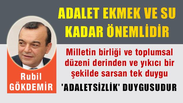ADALET; EKMEK VE SU KADAR ÖNEMLİDİR