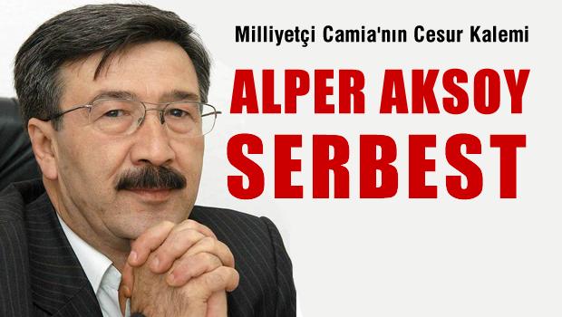 Yazarımız Alper AKSOY serbest bırakıldı