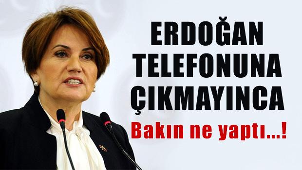 Erdoğan Akşener'in telefonuna çıkmayınca, Bakın ne yaptı?