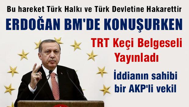Erdoğan BM'de konuşurken TRT keçi belgeseli yayınladı