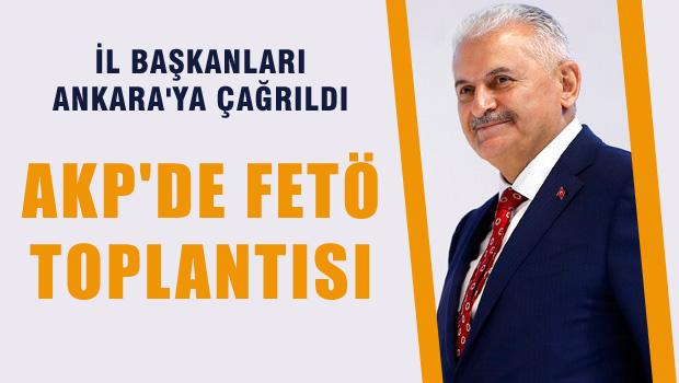 AKP'de FETÖ toplantısı