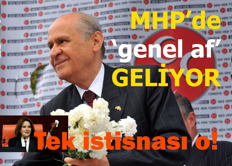 MHP'de 'Genel Af' geliyor, tek istisnası O!