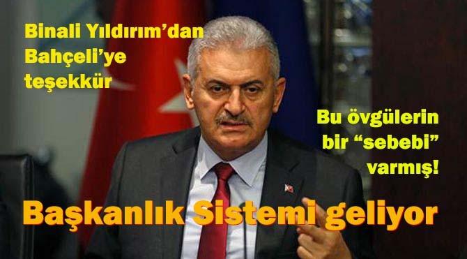 Başbakan Bahçeli'yi övdü, Başkanlık Sistemi geliyor