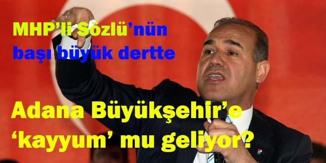 Adana Belediyesi'ne 'kayyum' mu atanıyor?