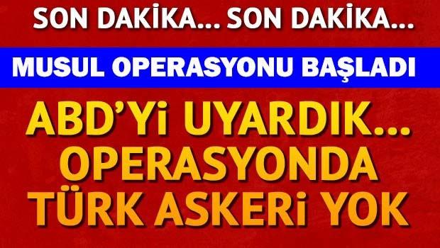 Musul operasyonu başladı, Türk askeri yok!