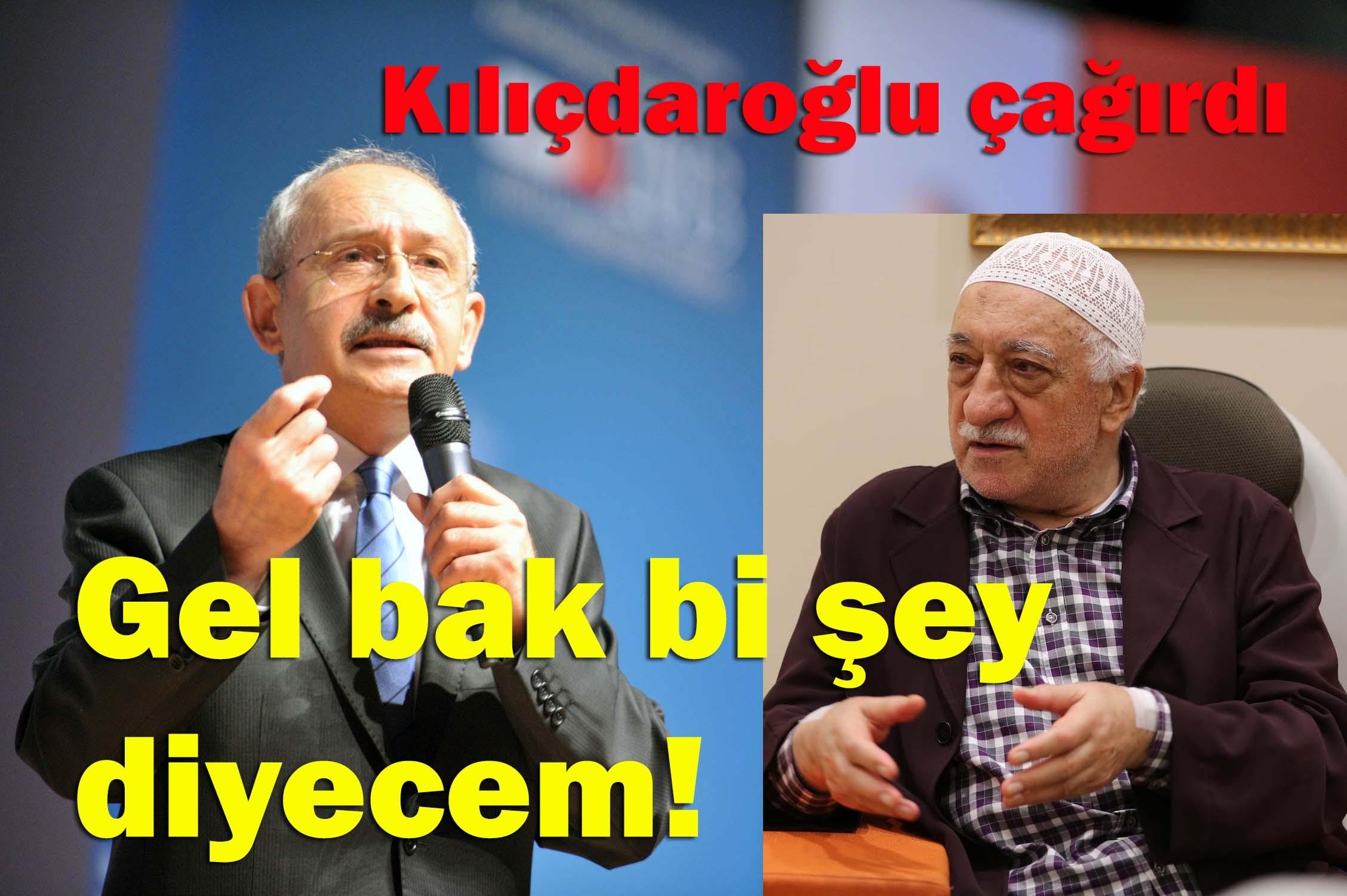 Kılıçdaroğlu'ndan Gülen'e 'gel' çağrısı