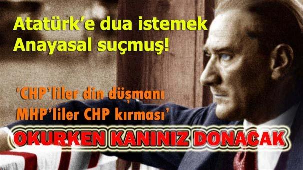 Atatürk'e dua istemek Anayasal suçmuş!