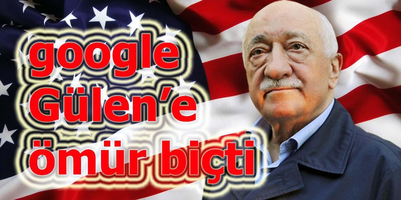 google Gülen'e ömür biçti