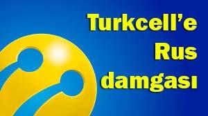 Turkcell'e Rus damgas�