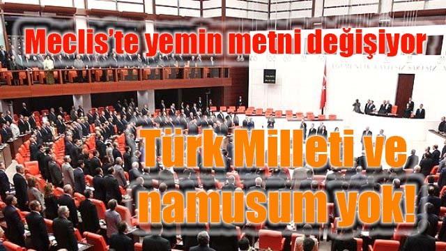 Meclis'te yemin metni değişiyor