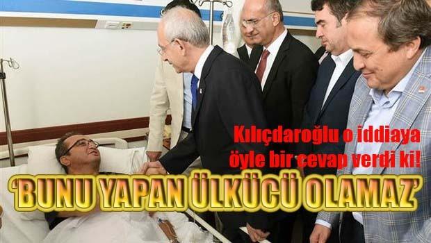 Kılıçdaroğlu, 'bunu yapan ülkücü olamaz'