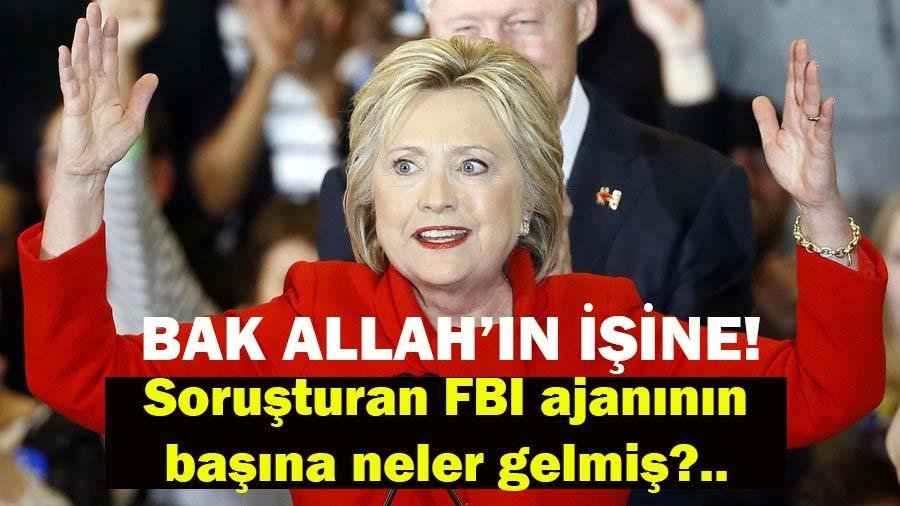 Clinton'u soruşturan FBI ajanının başına neler gelmiş?