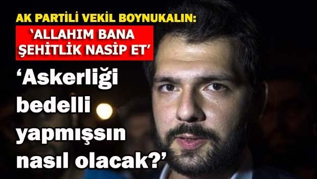 AKP'li vekile 'bedelli şehit' cevabı
