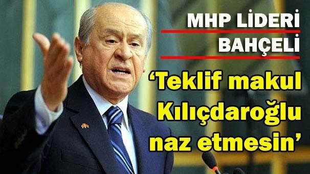 Bahçeli, 'Başkanlık teklifi makul Kılıçdaroğlu naz etmesin'