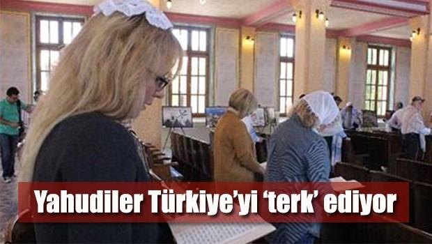 Yahudiler Türkiye'yi 'terk' ediyor