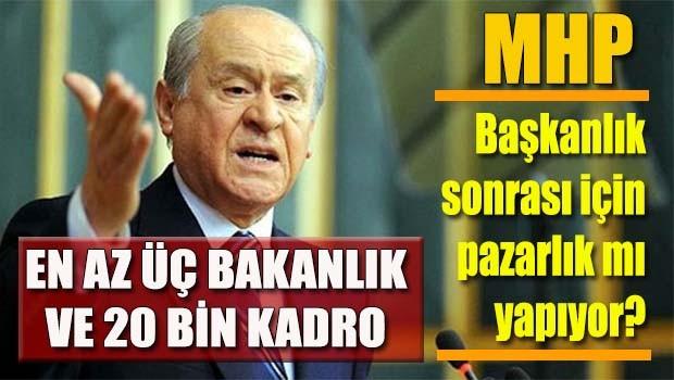 MHP Başkanlık sonrası için pazarlık mı yapıyor?