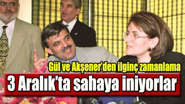 Gül ve Akşener'den ilginç zamanlama
