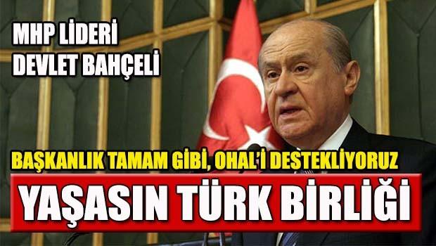 Bahçeli, 'Yaşasın Türk Birliği'