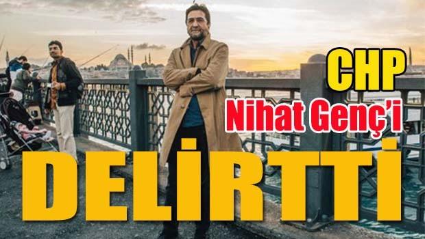 CHP Nihat Genç'i delirtti