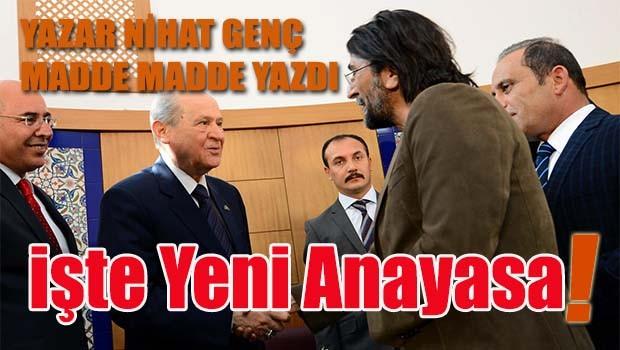 Nihat Genç Yeni Anayasayı yazdı!