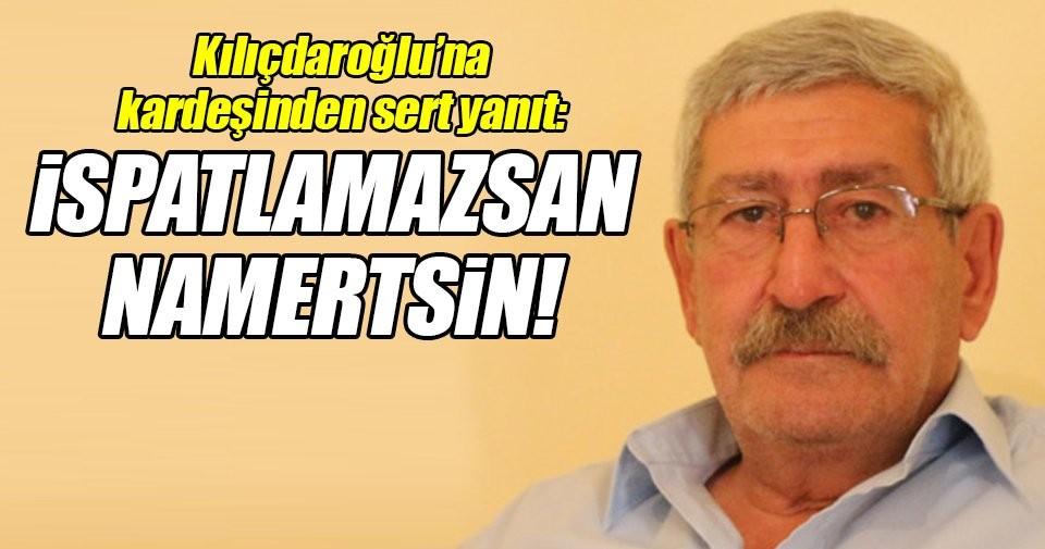 Kılıçdaroğlu'na kardeşinden sert yanıt