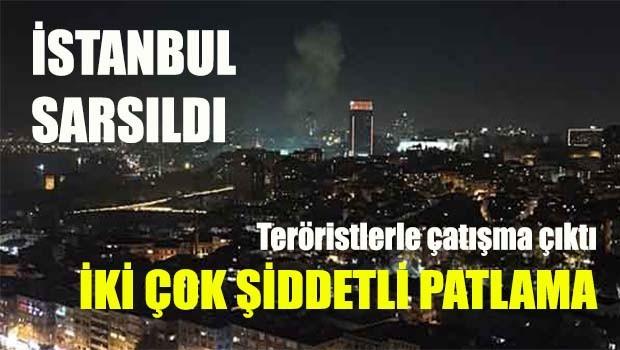 İstanbul'da iki büyük patlama, teröristlerle çatışma çıktı