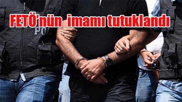 FETÖ'nün  imamı tutuklandı