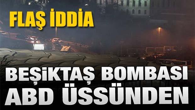 Beşiktaş bombası ABD üssünden
