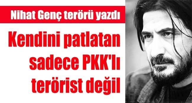 Kendini patlatan sadece PKK'lı terörist değil
