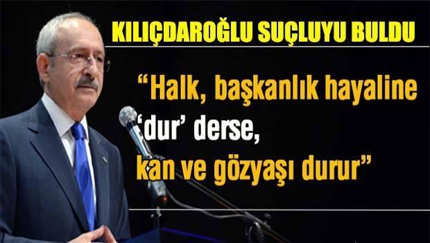 Kemal Kılıçdaroğlu: 'Sorumlu fiili başkanlık'