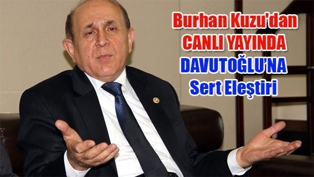 Burhan Kuzu'dan canlı yayında Davutoğlu'na sert eleştiri