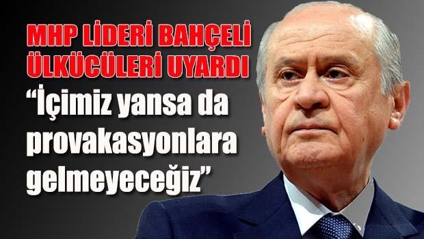 MHP Lideri Bahçeli ülkücüleri uyardı