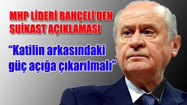 MHP Lideri Bahçeli'den suikast açıklaması