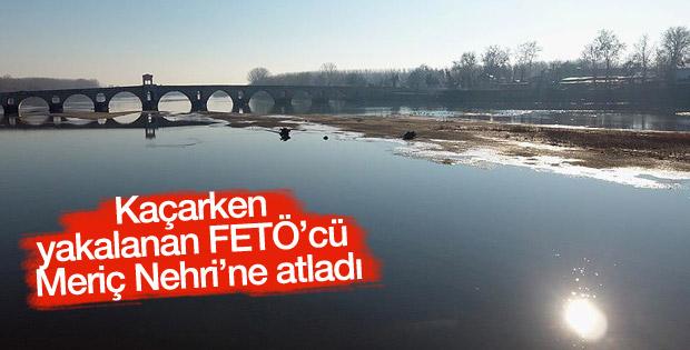 Kaçak FETÖ'cü yakalanacağını anlayınca Meriç Nehri'ne atladı