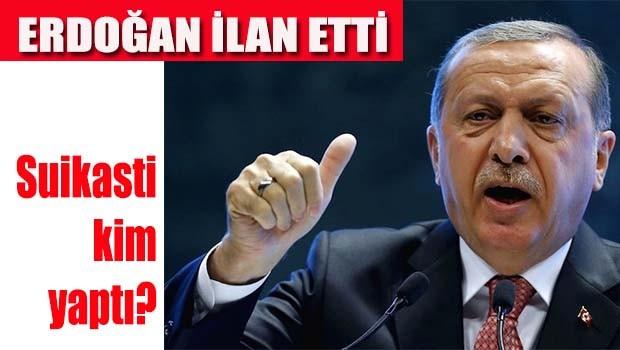 Erdoğan suikastin arkasında kim olduğunu açıkladı?