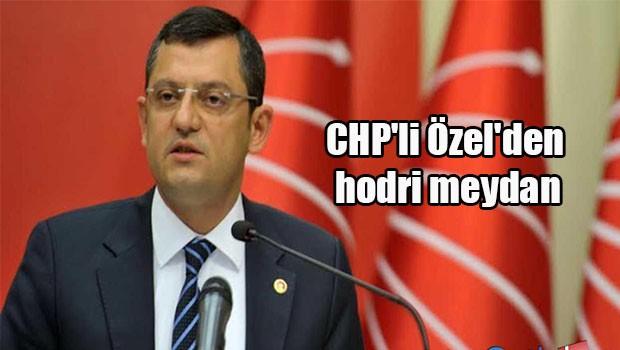 CHP'li Özel'den hodri meydan
