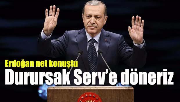 Cumhurbaşkanı Erdoğan, 'Durursak Sevr'e döneriz'