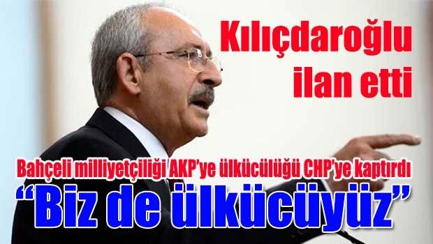 Kılıçdaroğlu şaşırttı, 'Biz de ülkücüyüz'