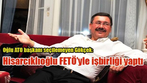 Oğlu ATO başkanı seçilemeyen Gökçek: Hisarcıklıoğlu FETÖ'yle işbirliği yaptı