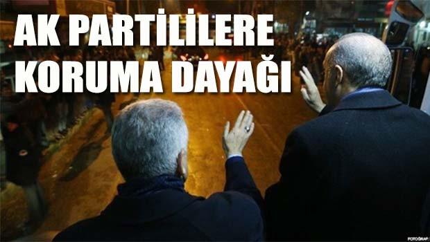 AK Partililere koruma dayağı!