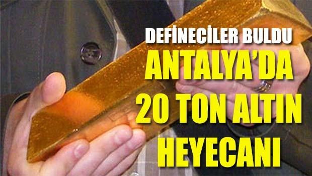 Antalya'da 20 ton altın heyecanı