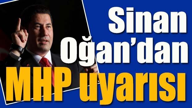 Sinan Oğan'dan MHP uyarısı